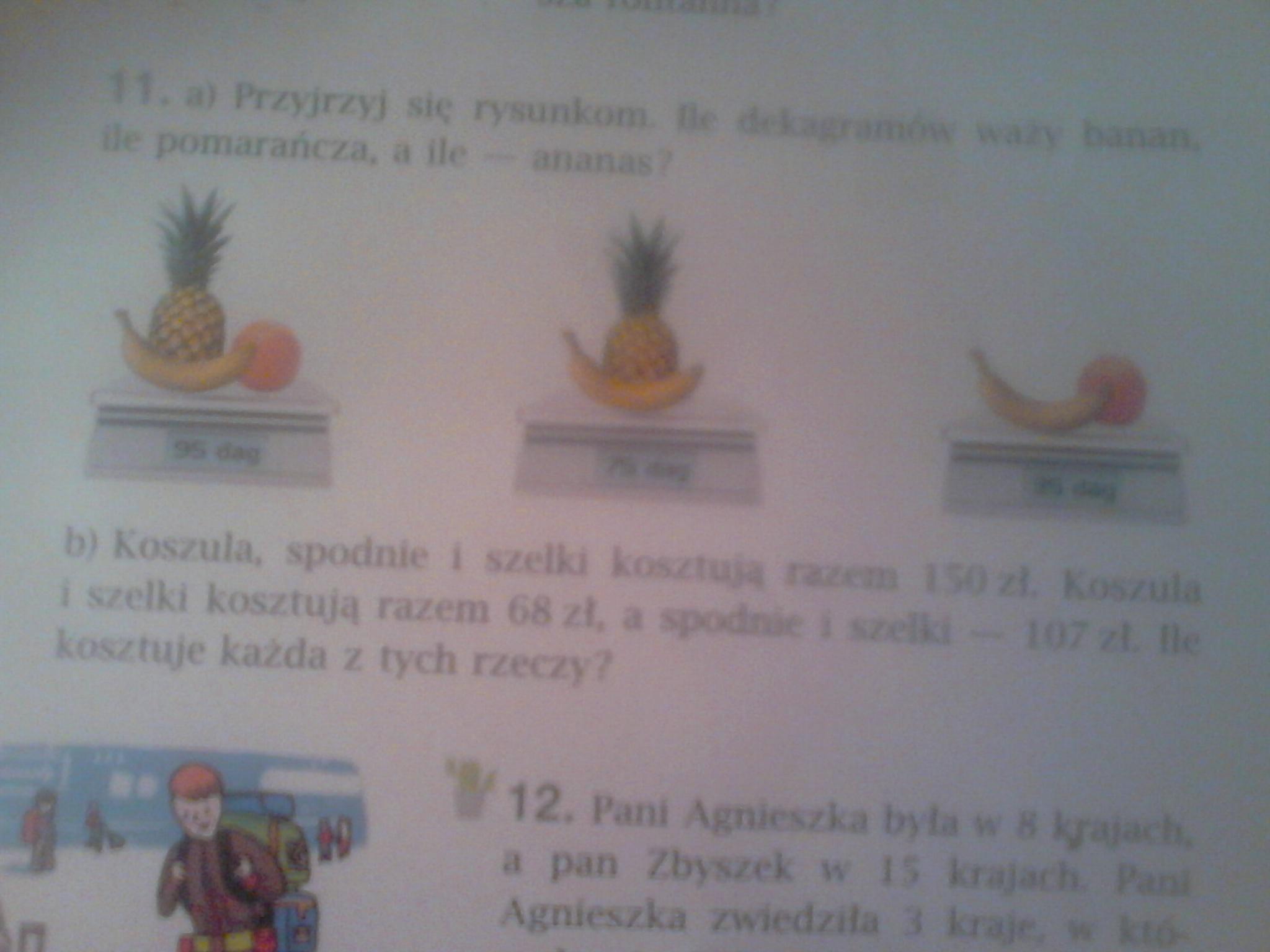 Ananas Rysunek przyjrzyj się rysunkom. ile dekagramów waży banan, ile