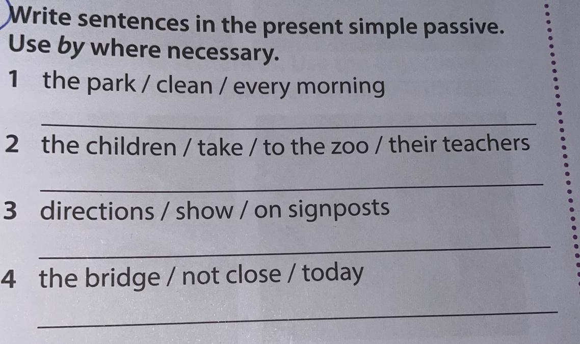 Write Sentences In The Present Simple Passive Brainly Pl